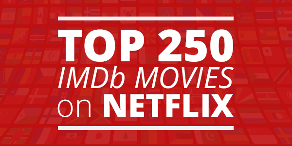Top 250 IMDb Movies on Netflix