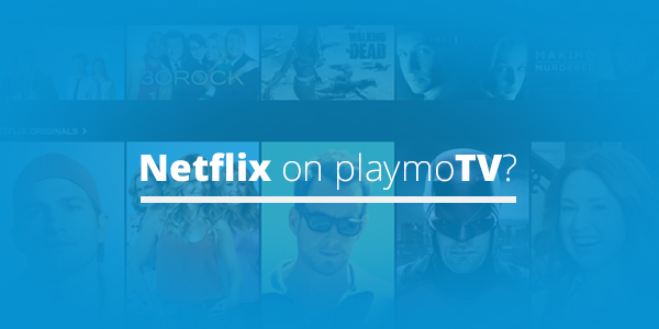 blog-netflix-on-playmoTV